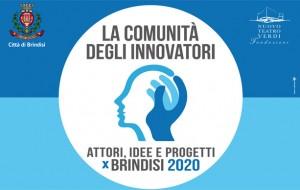 """La comunità degli innovatori: Oggi e domani """"attori, Idee e Progetti per Brindisi 2020"""""""