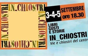 A Brindisi si mangia cultura: 3-4-5 Settembre IN_CHIOSTRI, libri, gusti, storie. Il video