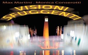 """Brindisi con occhi diversi: da sabato """"Visioni Sfuggenti"""", mostra fotografica di Max Martini e Monica Conserotti"""