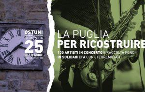 """Ad Ostuni """"La Puglia per Ricostruire"""", artisti uniti per i paesi colpiti dal sisma"""
