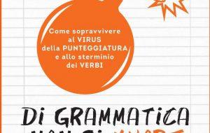 """A Fasano venerdì 17 si presenta """"Di grammatica non si muore"""" di Massimo Roscia"""