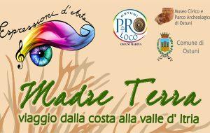 """Sabato inaugura la collettiva d'arte """"Madre Terra, viaggio dalla costa alla Valle d'Itria"""""""