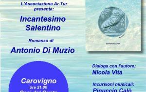"""Giovedì 10 a Carovigno si presenta """"Incantesimo Salentino"""" di Antonio Di Muzio"""