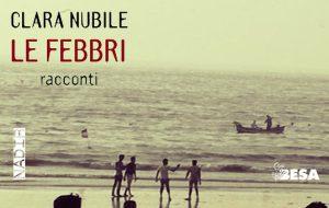 """Libri d'inverno. Clara Nubile """"Le Febbri e le altre. Viaggio nelle scritture cartacee."""""""