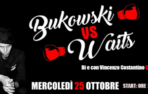 Bukowski vs Waits: mercoledì Chinaski al Circo della Farfalla di Francavilla Fontana