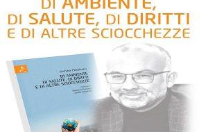 """I NAC presentano il libro """"Di ambiente di salute, di diritti e di altre sciocchezze"""" di Stefano Palmisano"""