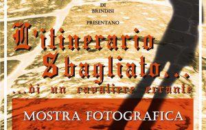 """Giovedì si inaugura la mostra fotografica """"L'itinerario sbagliato… di un cavaliere errante"""""""
