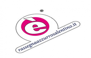 Domani si conclude l'edizione 2018 di Rassegna Azzurro Salentino