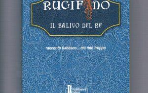 """Giovedì 31 a Francavilla si presenta il libro """"Rugifano il balivo del re – Racconto fiabesco …  ma non troppo"""""""