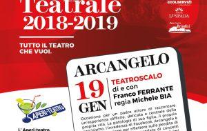 "Teatro allo 0831 Space: sabato 19 ""Arcangelo"" di Franco Ferrante"