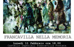 Lunedì 11 febbraio al Castello Imperiali appuntamento con Francavilla nella Memoria