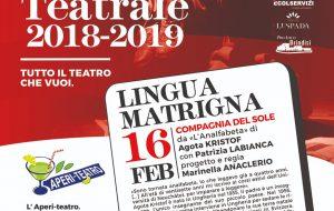 """Sabato 16 con """"Lingua Matrigna"""" torna il teatro allo 0831 Space"""