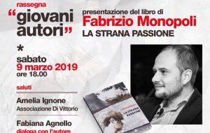 """Sabato 9 Fabrizio Monopoli presenta """"La strana passione"""" a Mesagne"""