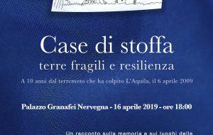 Case di stoffa. Terre fragili e resilienza, a 10 anni dal terremoto che ha colpito L'Aquila, il 6 aprile 2009