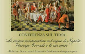 """Il Convegno di Cultura """"Maria Cristina di Savoia"""" organizza conferenza su """"La cucina aristocratica nel regno di Napoli: Vincenzo Corrado e le sue opere"""""""