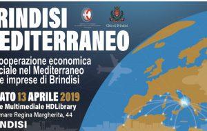 """Sabato 13 aprile convegno """"Brindisi Mediterraneo. La cooperazione economica e sociale nel Mediterraneo per le imprese di Brindisi"""""""