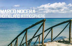 Homeland Atmosphere: il 10 maggio esce il primo album di Marco Nocera
