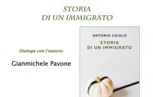 """Giovedì 6 Antonio Caiulo presenta """"Storia di un immigrato"""""""