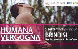Giovedì 5 a Brindisi va in scena lo spettacolo teatrale «Humana Vergogna»