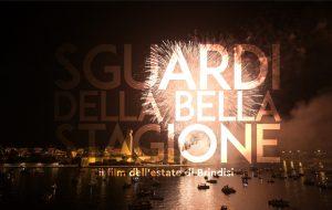 """Ecco il video de """"La Bella Stagione"""": Brindisi da sogno, splendida e suggestiva, nell'estate 2019"""