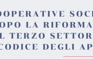 Le Cooperative sociali dopo la riforma del terzo settore e del Codice degli Appalti: se ne parla lunedì 9 a San Michele