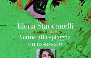 """Il 7 novembre Elena Stancanelli presenta """"Venne alla spiaggia un assassino"""" alla Taberna Libraia di Latiano"""