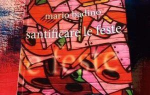 "Oggi pomeriggio Mario Badino presenta ""Santificare le Feste"" al Caffè letterario Nervegna"