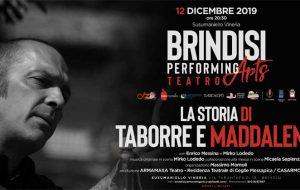 """Brindisi Performing Arts: giovedì 12 """"La Storia di Taborre e Maddalena"""""""