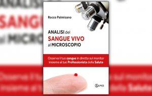 Analisi del Sangue Vivo al Microscopio. Di Rocco Palmisano