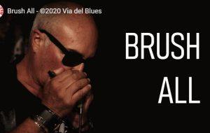 """La Via del Blues: pubblicato in anteprima il nuovo video """"Brush All"""""""