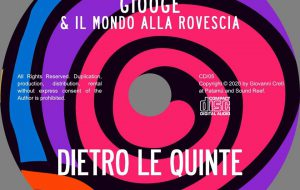 """Pubblicato """"Dietro le quinte"""", il nuovo album di Giooge & il Mondo alla Rovescia."""