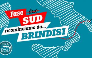 """Ora tocca a noi: """"ricominciamo da Brindisi: le nostre proposte per la Fase Sud"""""""