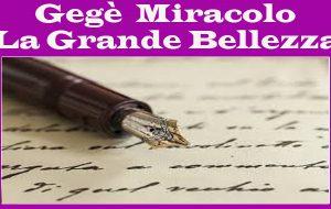La Grande Bellezza: Come dice il Poeta. Di Gegè Miracolo