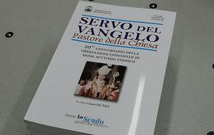"""Oggi si presenta il libro """"Servo del Vangelo-Pastore della Chiesa"""" dedicato ai cinquant'anni di episcopato di mons. Settimio Todisco"""