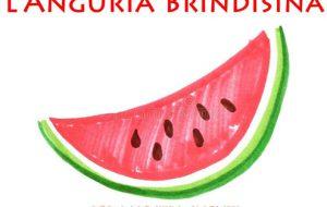 """Arriva """"L'Anguria Brindisina"""", la prima iniziativa dell'Associazione """"Pani & Pesci"""""""