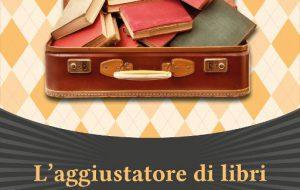 """In uscita """"L'aggiustatore di libri"""" il romanzo di Michele Bombacigno. Di Marco Greco"""