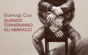 Quando Torneranno gli abbracci, il nuovo album di Gianluigi Cosi. Di Marco Greco
