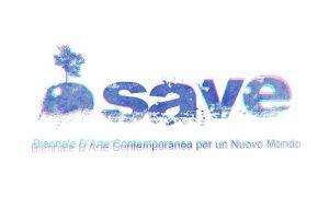 """Sabato 26 inaugura """"SAVE Biennale – Arte Contemporanea per un Nuovo Mondo"""""""
