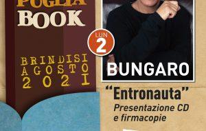 """Puglia Book Fest: lunedì Bungaro presenta in anteprima il cd """"Entronauta"""""""