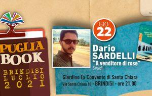 """Puglia Book Brindisi: stasera Dario Sardelli presenta """"Il Venditore Di Rose"""""""