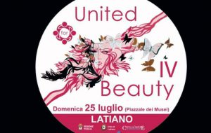 """Il 25 Luglio a Latiano torna """"United for Beauty"""""""
