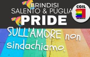 """Salento & Puglia Pride, CGIL Brindisi: """"Sull'amore non sindachiamo"""""""